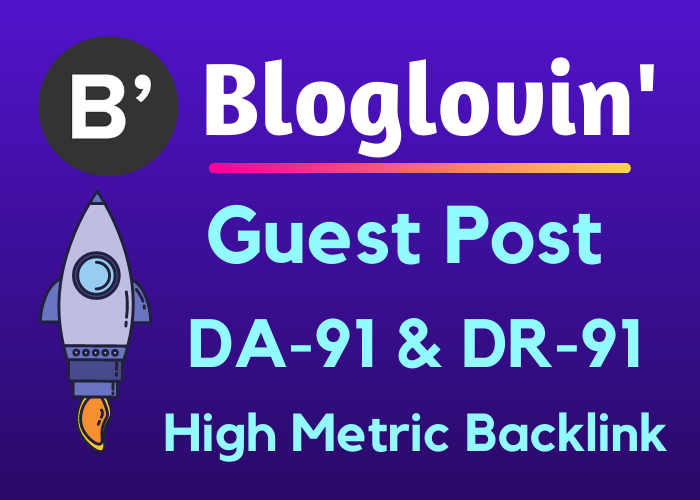 Write and Publish Guest post on BlogLovin DA 91 with backlinks