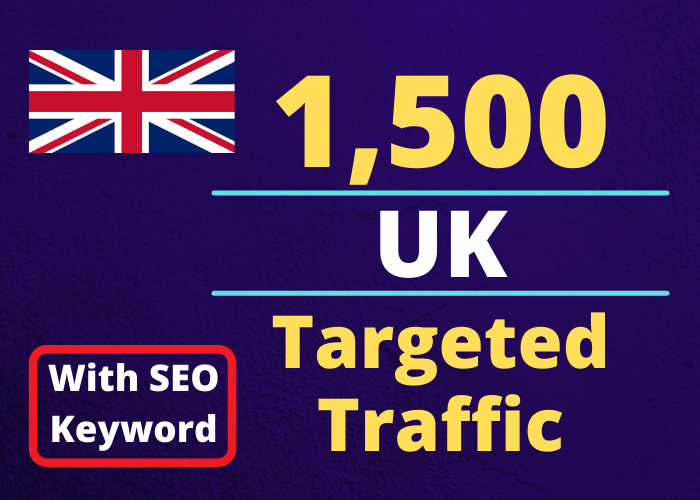 Provide You 1500 UK Country Targeted Traffic