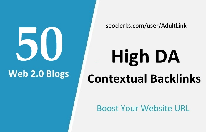 Manually Top 50 High DA Web 2.0 Blogs for your website