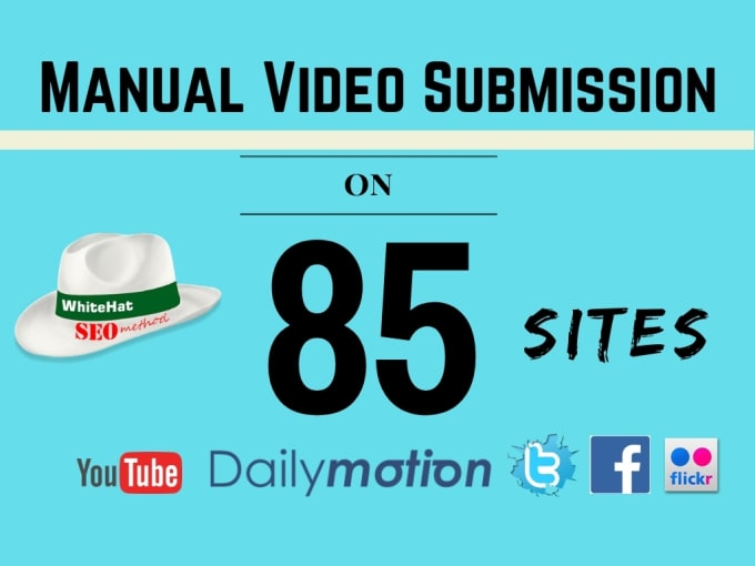 do video submission manually on top 85 high PR sites