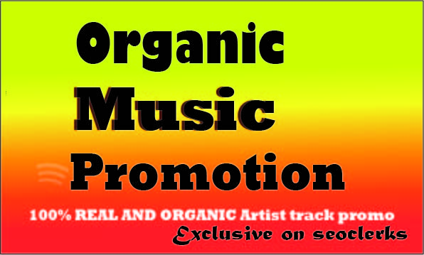 BEST ORGANIC MUSIC promotion Streams for track/playlist and make your music viral