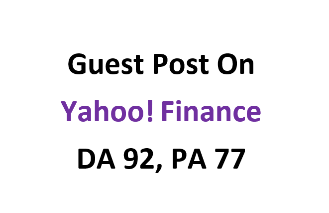 Publish Guest Post on Yahoo Finance - finance. yahoo. com DA 92