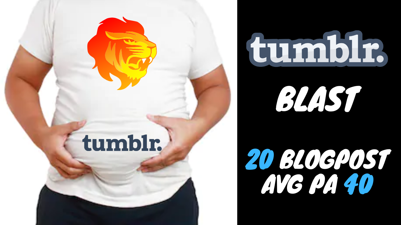 I Will Do a Tumblr Blast 20 Blogpost Avg PA 40 Moz Trust Avg 3.5