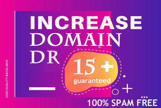 Increase DOMAIN RATING 15+ with high authority backlinks