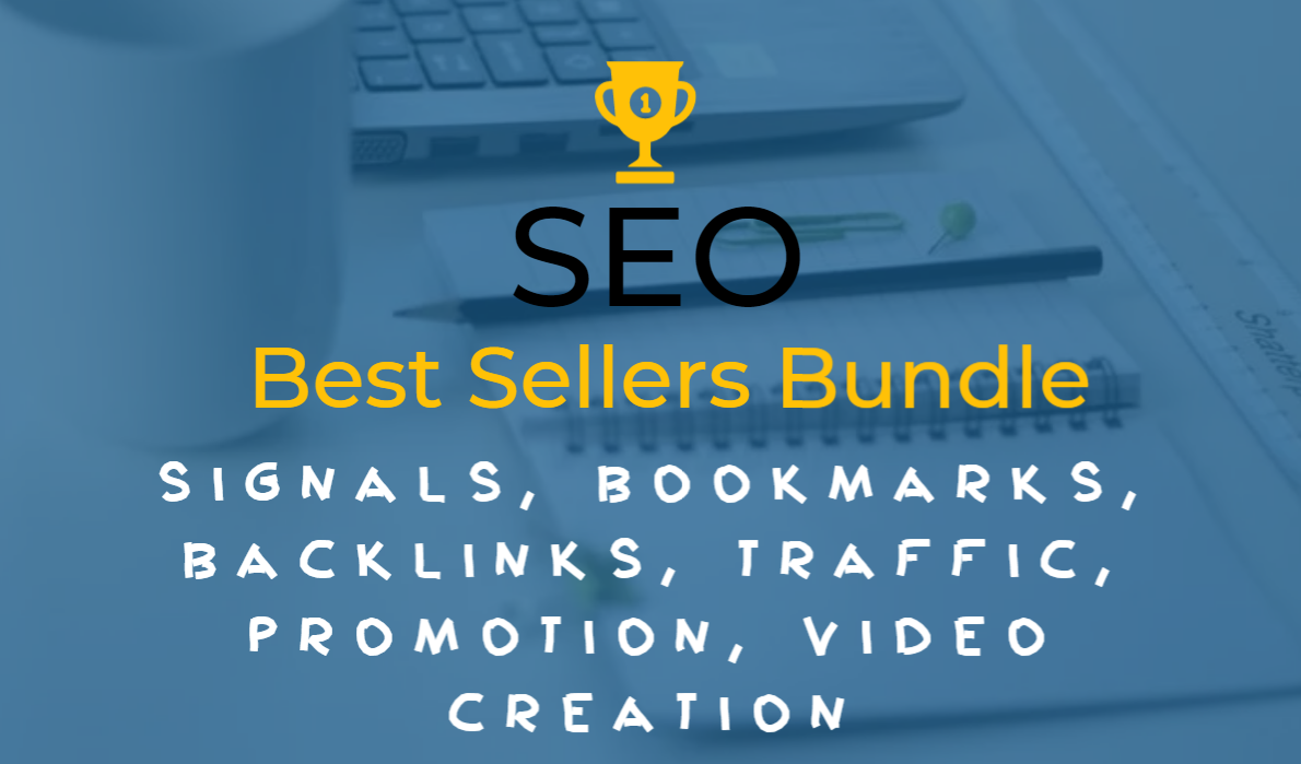 Best Sellers in One Package - Signals,  Bookmarks,  Backlinks,  Traffic,  Promotion,  Custom Board