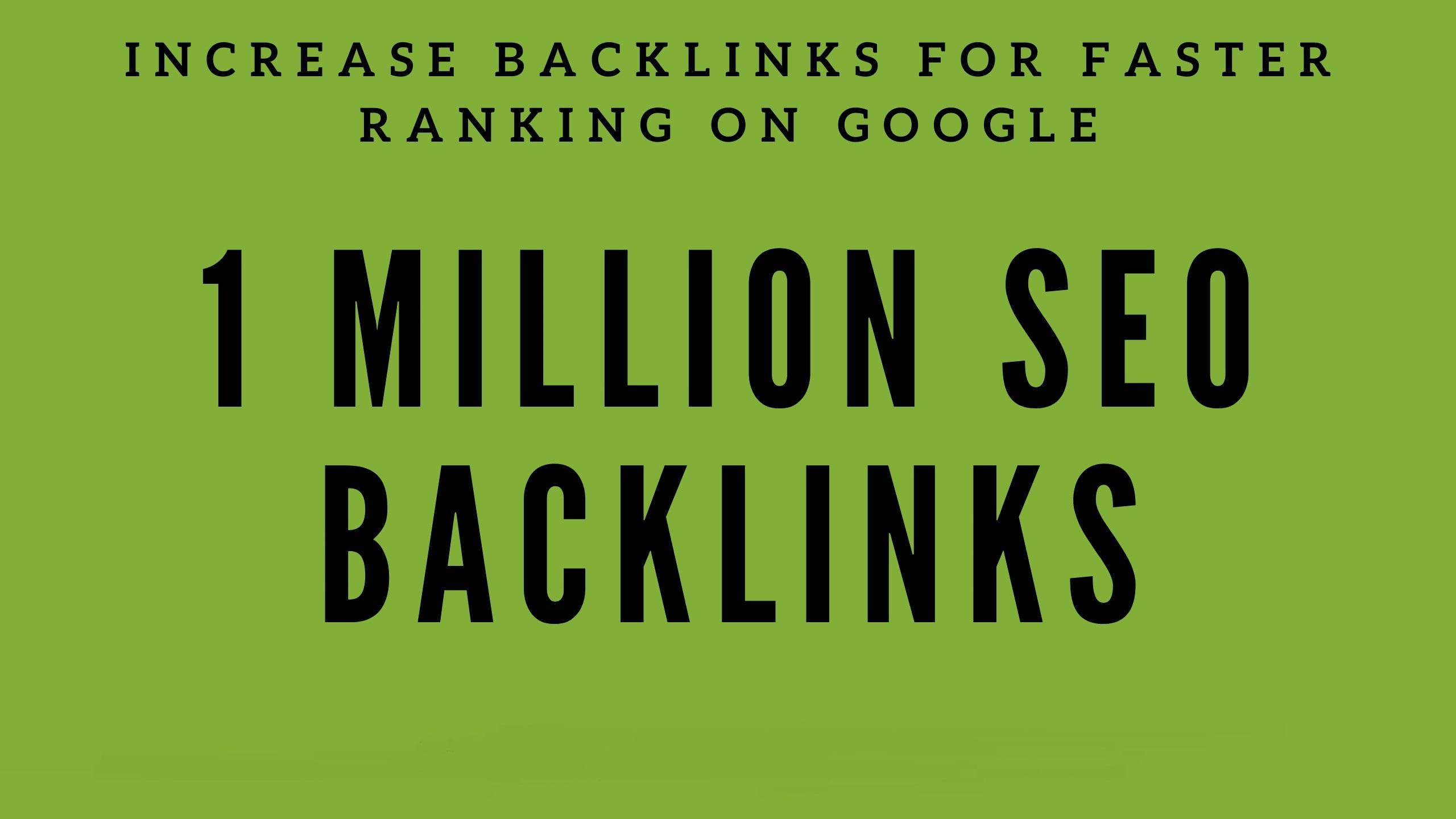 build 1 Billion backlinks for your url/s and keyword/s