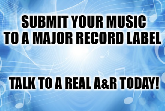 I will submit your music to a major record label