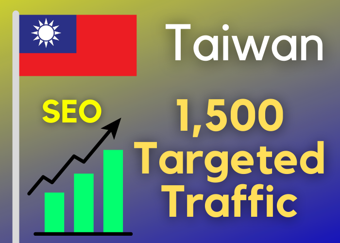 1500 Taiwan TARGETED traffic your web or blog site. Get Adsense safe and get Good Alexa rank