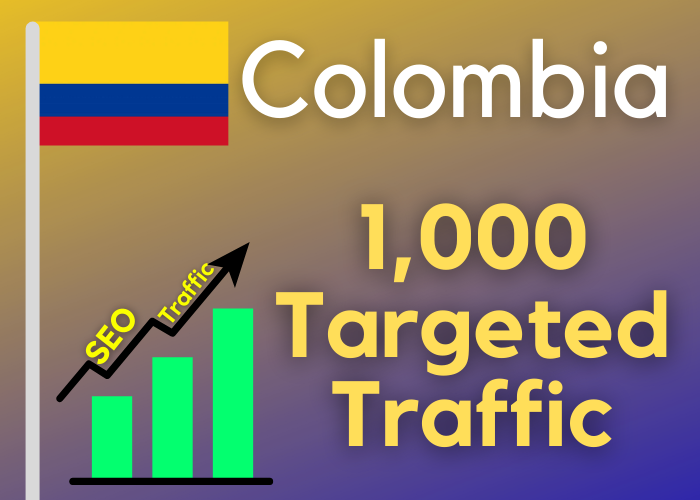 1000 Colombia TARGETED traffic your web or blog site. Get Adsense safe and get Good Alexa rank