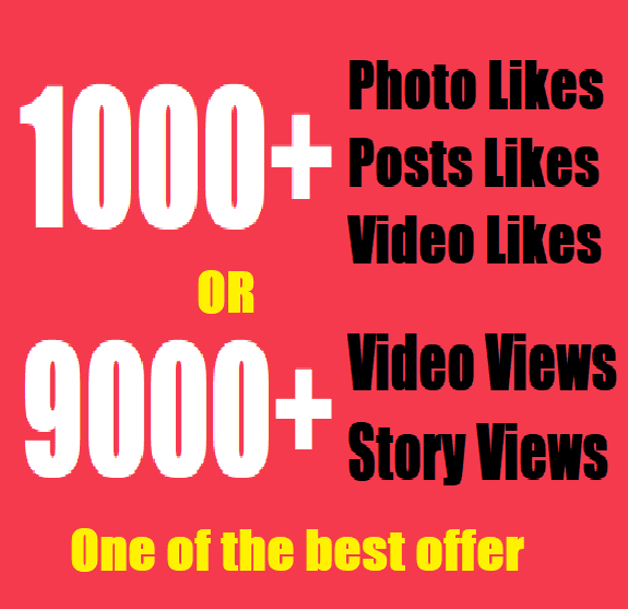 Get insta1,000 fast Social likes or Instant 9,000 video views/story views