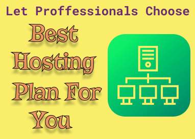 Suggest You Best Hosting Plan And Provider