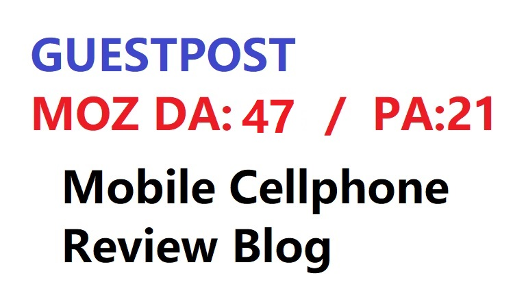 Will do guestpost MOZ DA 47 / PA 21 on my Mobile Cellphone Tech Blog