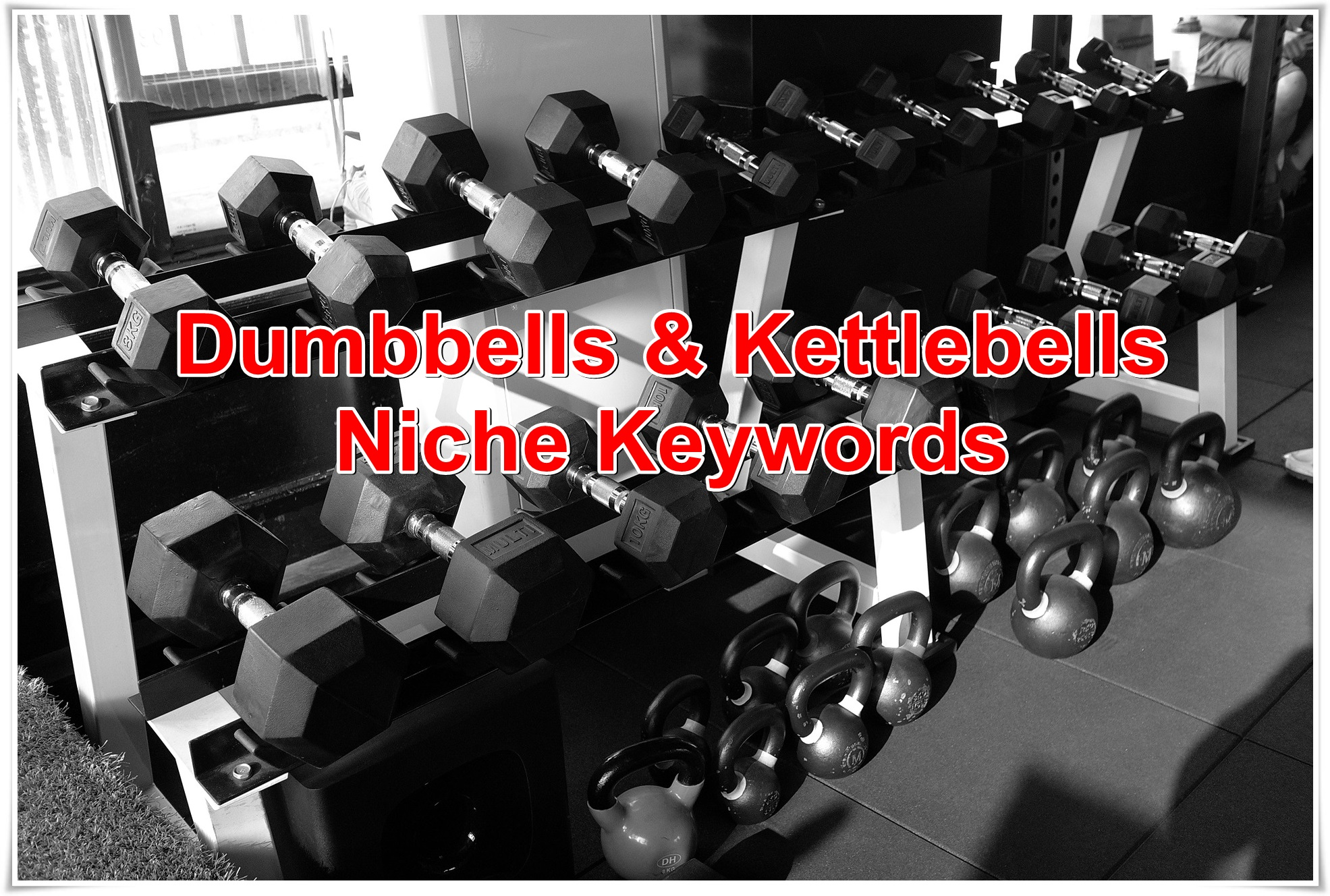 Niche keywords research Dumbbells and Kettlebells 2019 Instant Download
