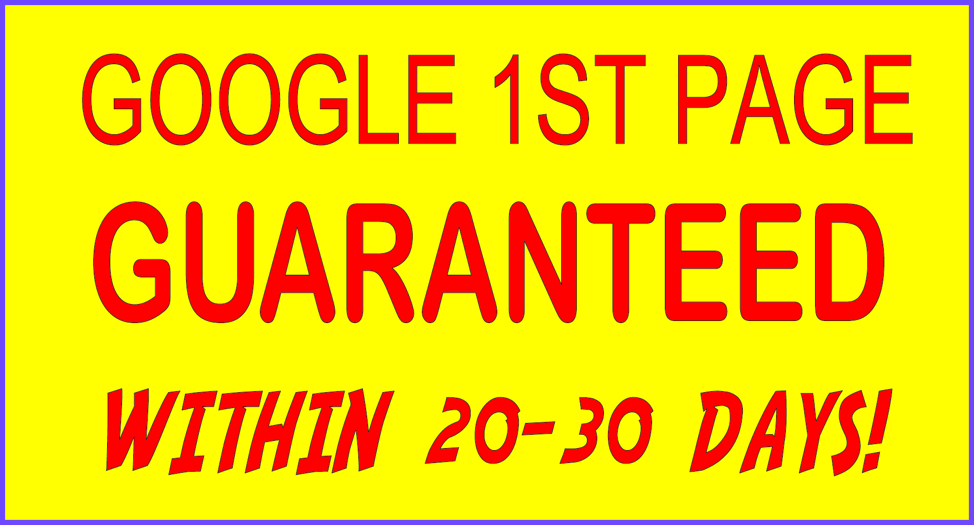 Google 1st Page Rank GUARANTEED Within 20-31 days