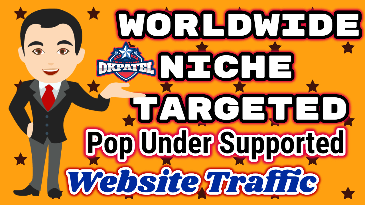 Worldwide Niche Targeted Pop Under supported Website traffic for ONE Month