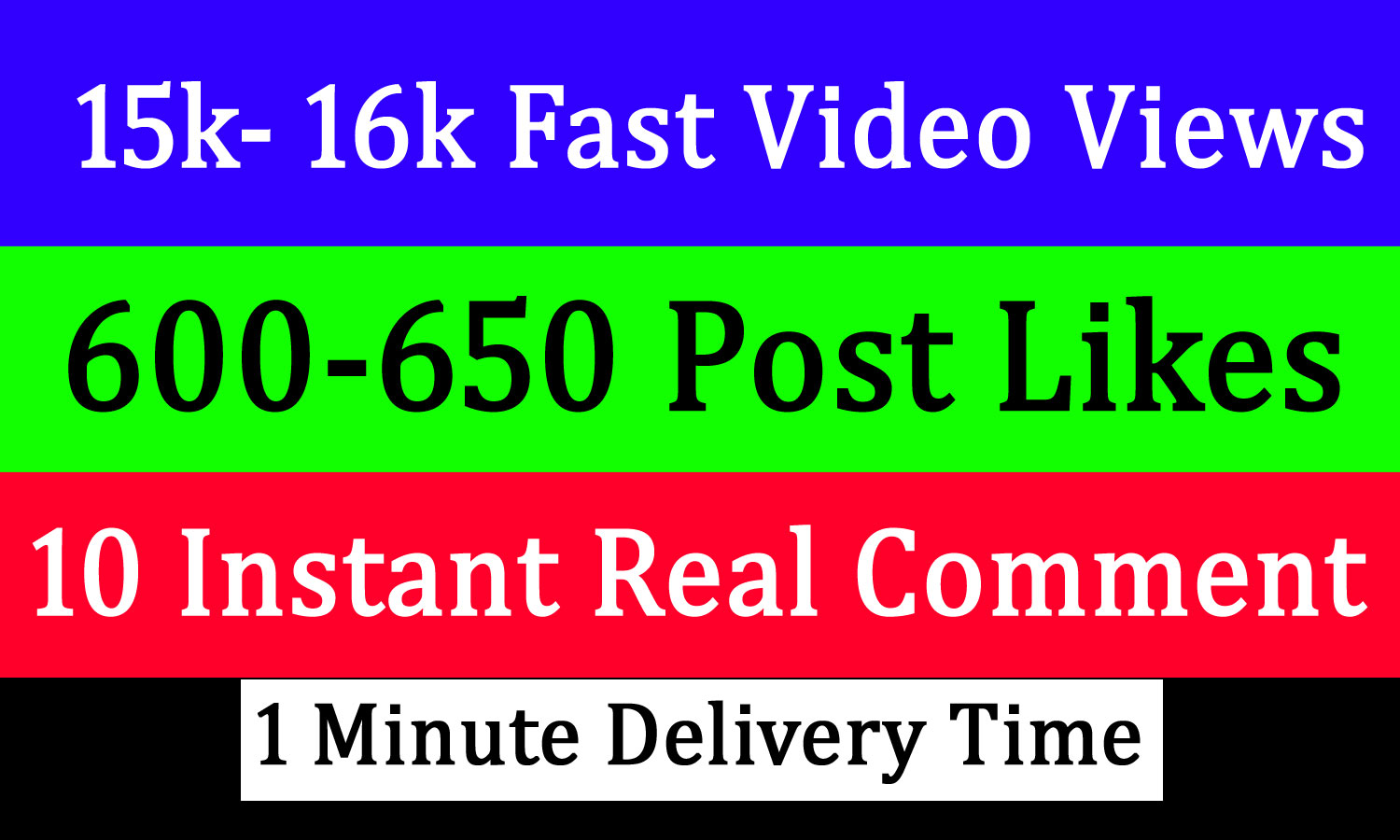 16k+ video views or 600+ Likes or 10 comments Social media promotion 1 min. delivery