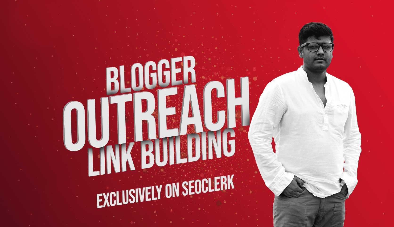 5 Blogger Outreach Backlinks On Genuine Websites