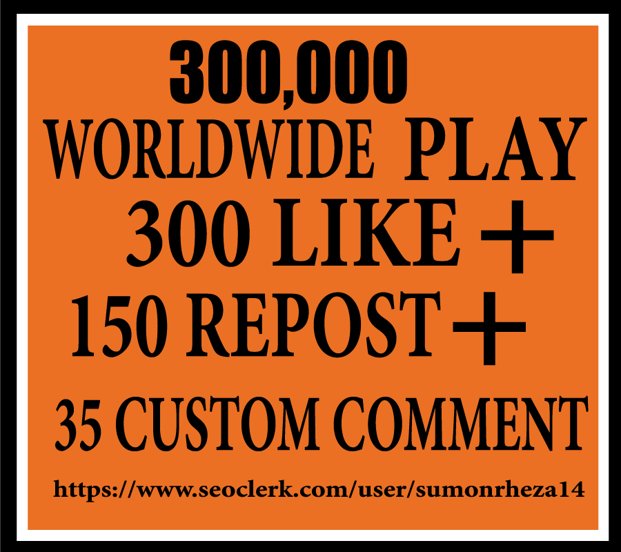 300,000 WORLDWIDE PLAY 300 LlKE 150 REP0ST 75 C0MMENT