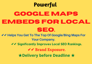 I will do 100+ Google/Bing Map Embeds To Help With Google Maps Rankings.