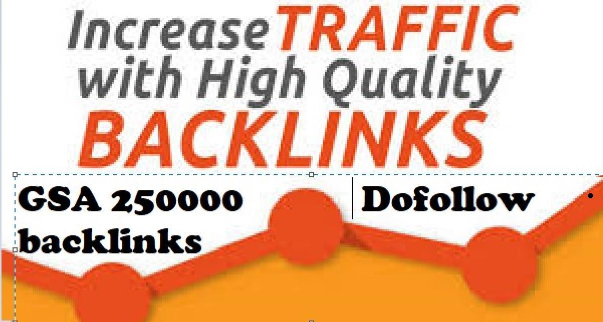 make 250000 GSA backlinks dofollow 100 percent increase in ranking