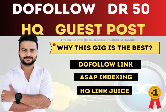 I will publish a content for you on DR 50 guest posting website with high traffic and link juice