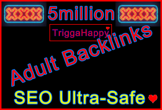 5million SEO Ultra-Safe GSA Adult Backlinks