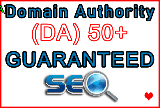 Increase Your Domain Authority (DA) 50+ Guaranteed in 30-45 Days