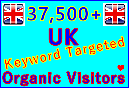 Drive 37,500+ Keywords Targeted UK Organic Traffic for 30 Days