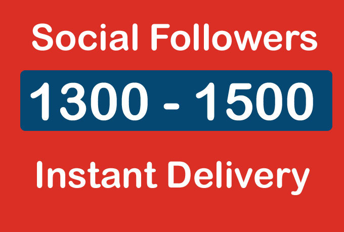 Instantly 1300 - 1500 Social Profile Followers