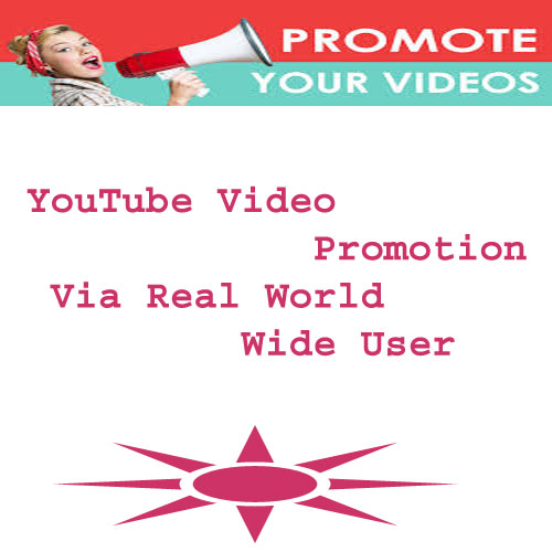 YouTube Video Promotion Via Real World Wide User