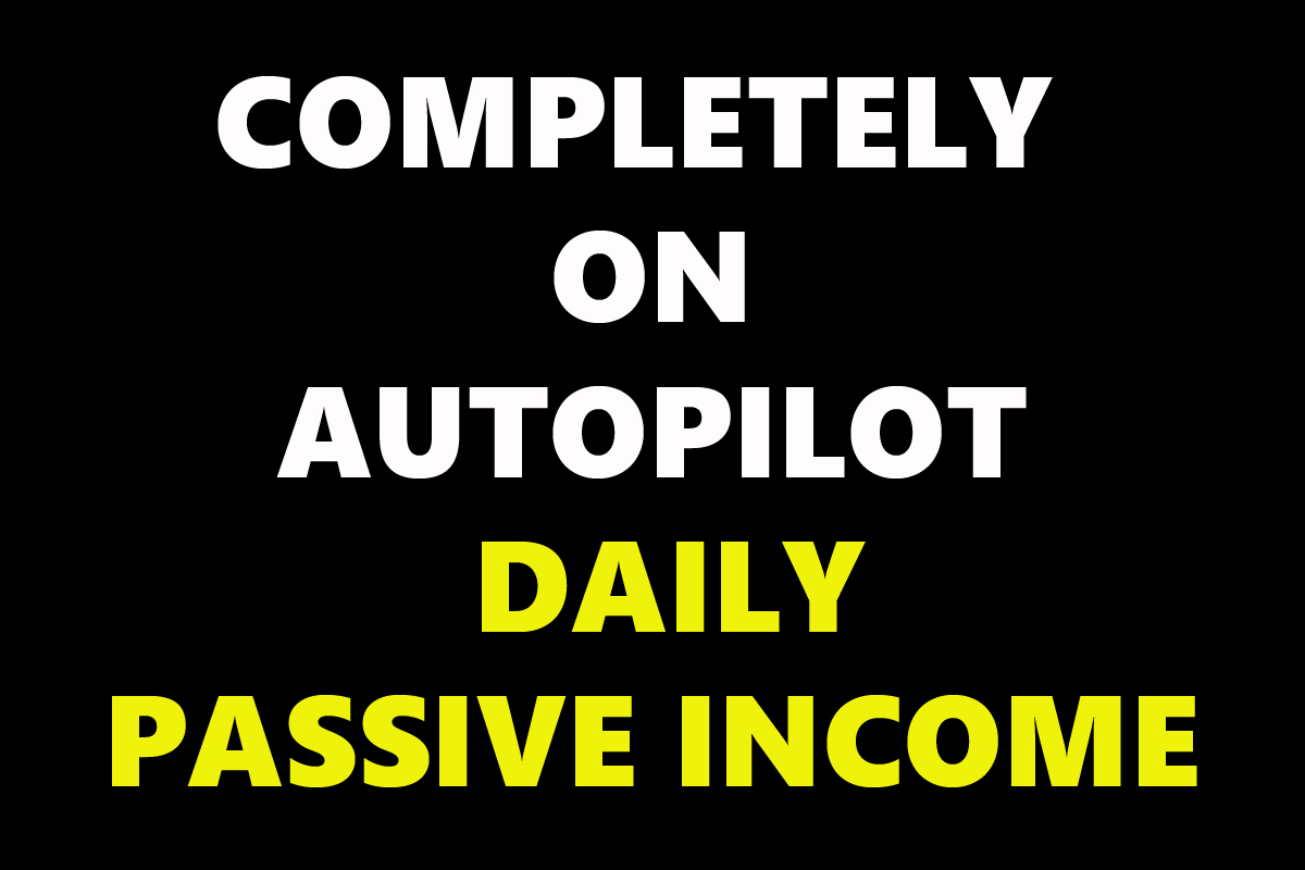 Work From Home Completely On Autopilot Passive Income