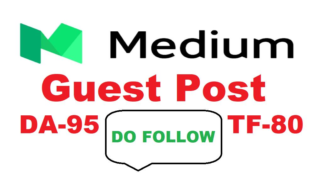 Publish Guest Post On Medium. com - DA95 DR93