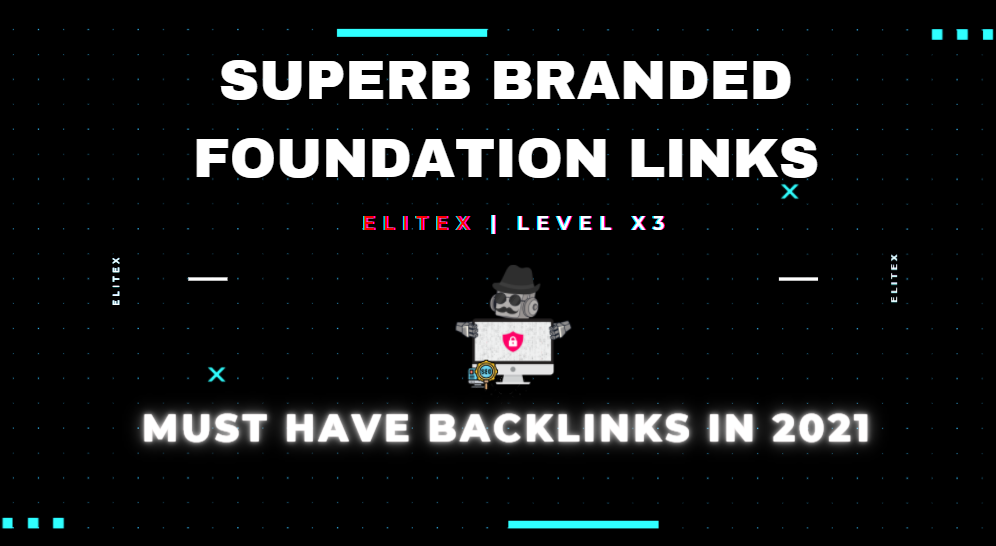 HIGH DOMAIN AUTHORITY BRANDED FOUNDATION LINKS 2021 - MUST HAVE
