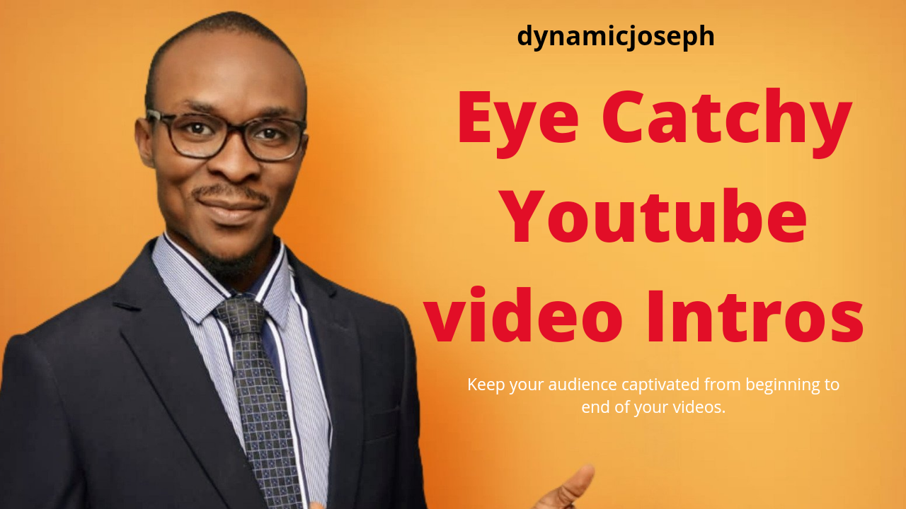 Get amazing eye catchy YouTube video intro