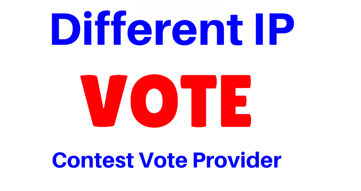 Get Super Fast 200 Different IP Single Click Vote for your online voting contest