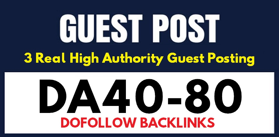 3 Real Guest Posts on DA80-40 Real Sites