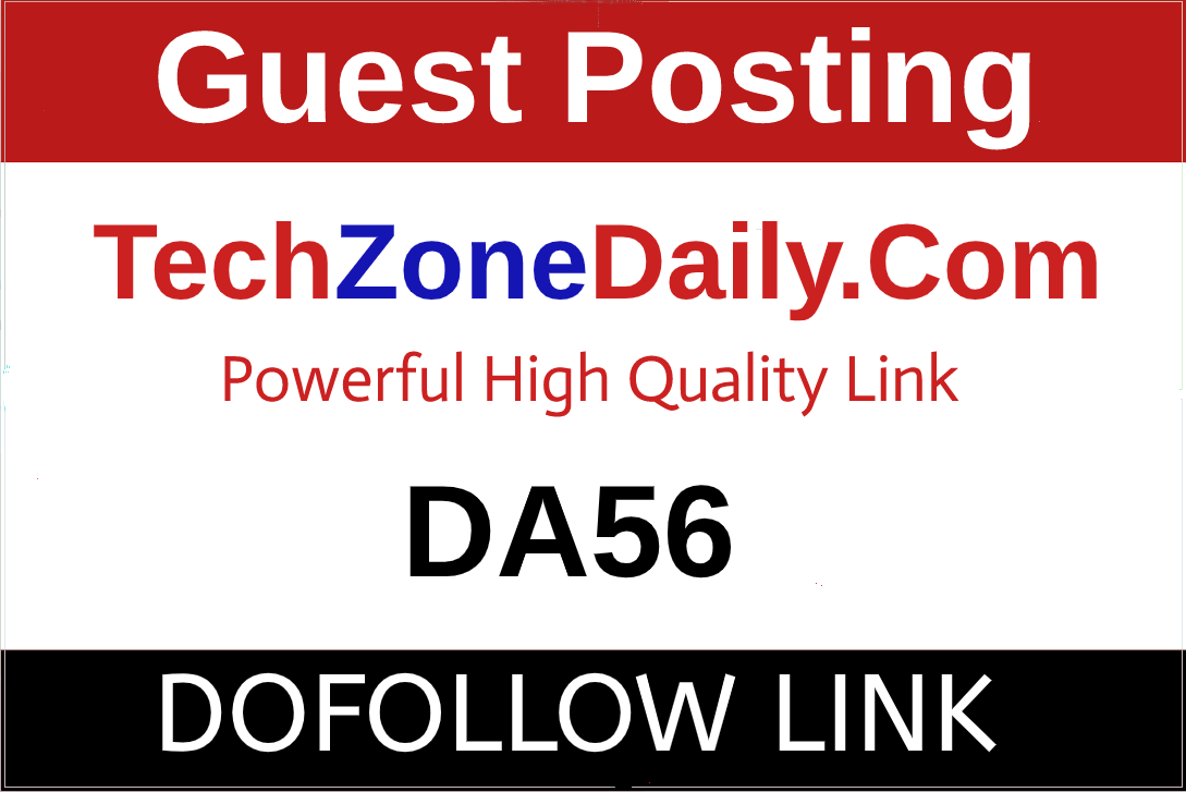 I Will Publish a Guest Post Techzonedaily,  Techzonedaily. com With High Traffic