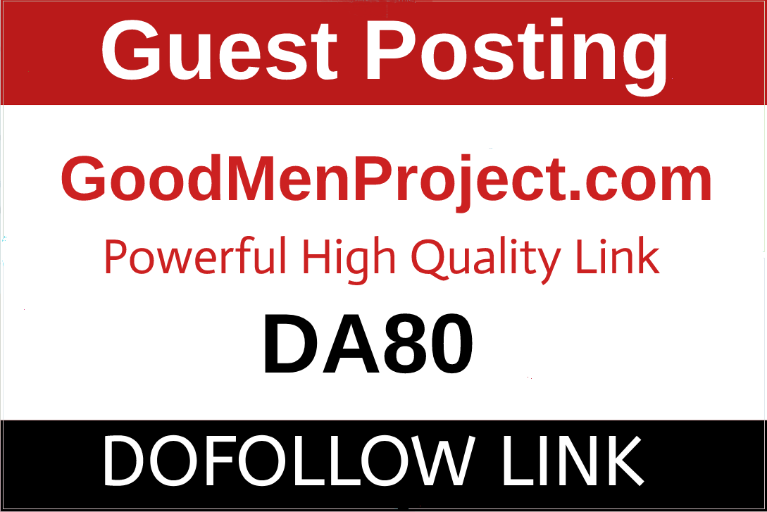 Publish a guest post on Goodmenproject,  Goodmenproject. com - DA83