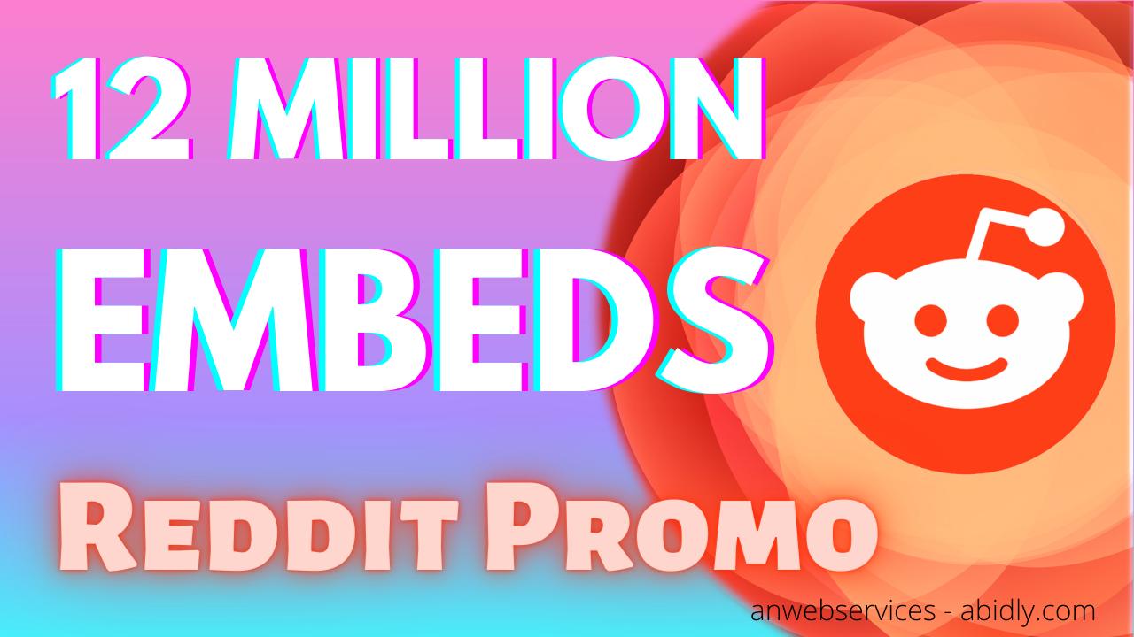 12 Million Reddit Post Embeds Viral Promotion