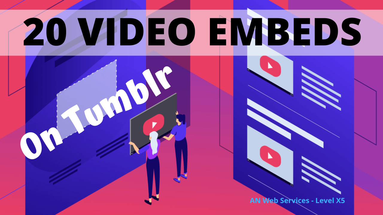 Video Embeds On 20 High Authority Tumblr Blogs