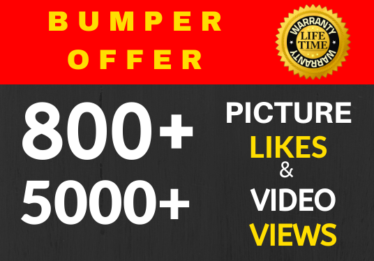 Provide Instant 800+ High Quality Likes and 5000 Views
