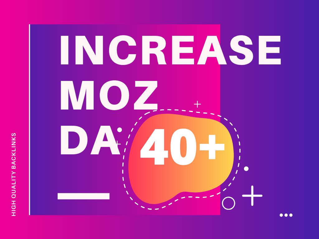 Increase Domain Authority MOZ DA 40+