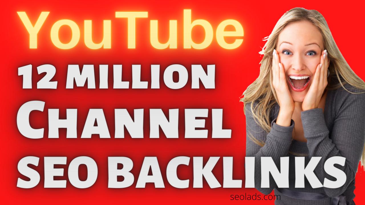 12 Million YouTube Chanel Backlinks SEO Power Pack