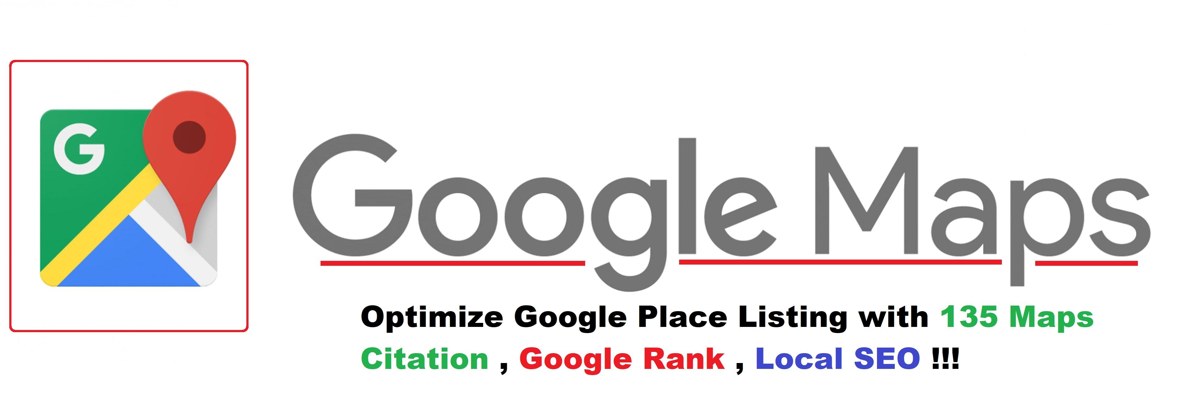 Optimize Google Place Listing with 135 Maps Citation, Google Rank, SEO