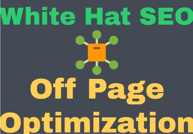 White hat SEO-off page optimization