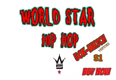 WorldStarHiphop 50k World Star Hip hop Video Promotion