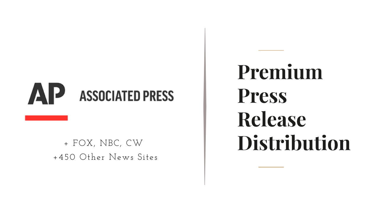 Press release distribution to AP News,  CBS,  NBC,  FOX and 450 other news websites