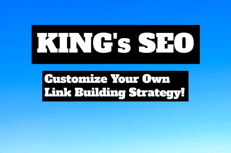 KING's SEO - Custom Link Building (Create Your Own Strategy)