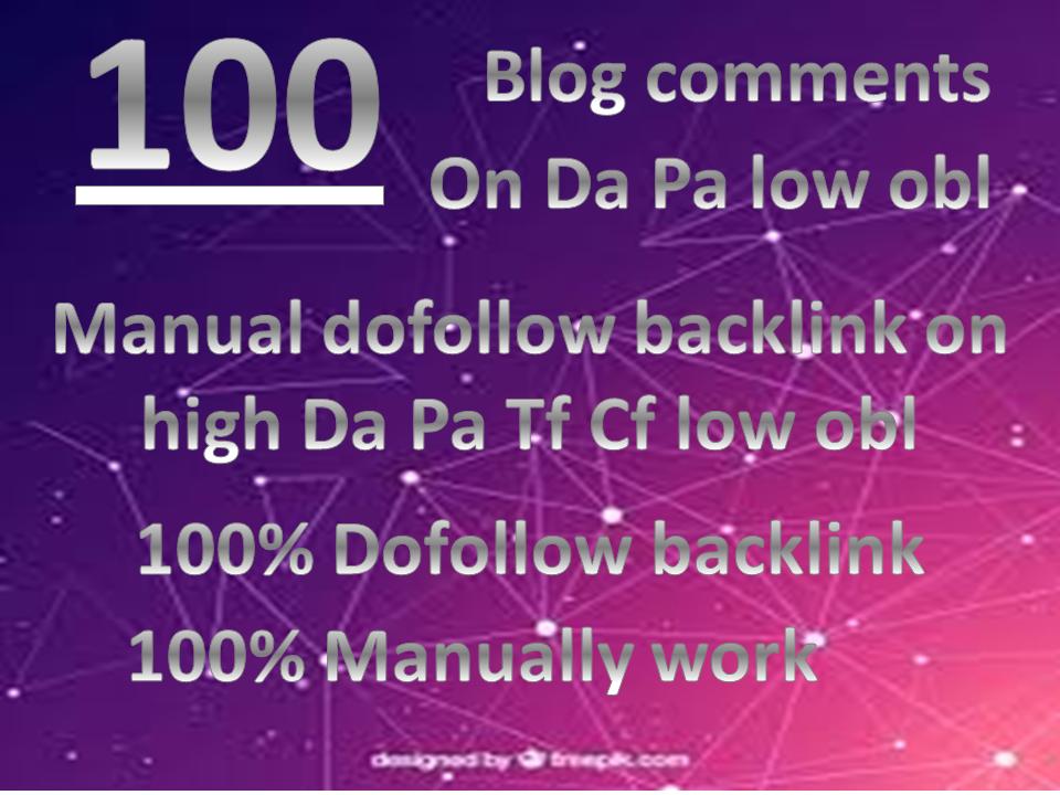 I will do 100 manual dofollow blog comment high da pa tf cf with low obl link