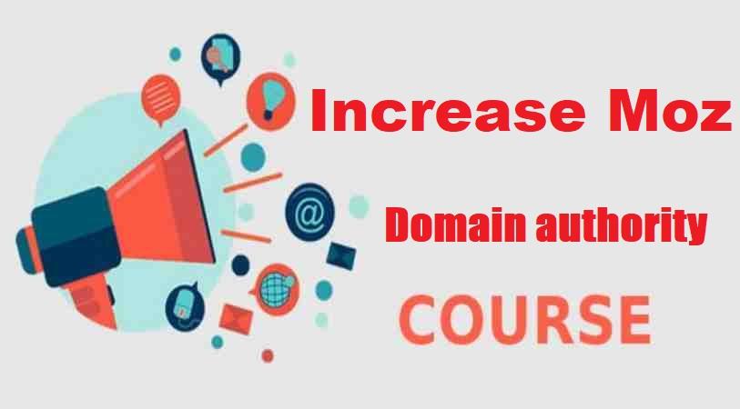 Video Course - Increase Moz Domain authority DA